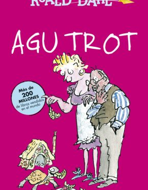 AGU TROT (BIBLIOTECA ROALD DAHL)