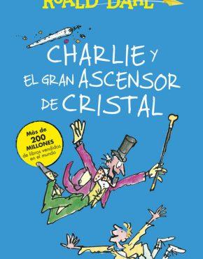 CHARLIE Y EL GRAN ASCENSOR DE CRISTAL (BIBLIOTECA ROALD DAHL)