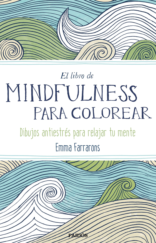 EL LIBRO DE MINDFULNESS PARA COLOREAR. TERAPIA ANTIESTRÉS PARA GENTE ...