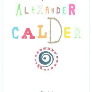 Mira que artista: Alexander Calder