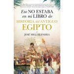 Eso no estab aen mi libro de histori adel antiguo Egipto