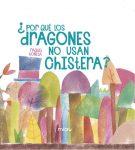 ¿Por qué los dragones no usan chistera?