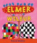 Elmer y Wilbur (Elmer. Primeras lecturas)