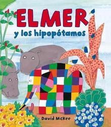 Elmer y los hipopótamos (Elmer. Primeras lecturas)