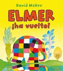 ¡Elmer ha vuelto! (Elmer. Primeras lecturas)