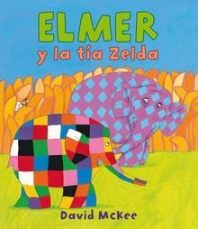 Elmer y la tía Zelda (Elmer. Primeras lecturas)