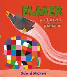 Elmer y el gran pájaro (Elmer. Primeras lecturas)