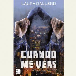 Cuando me veas. Laura Gallego