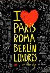 PARÍS ROMA BERLÍN LONDRES. MI LIBRO-VIAJE