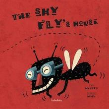 The shy fly& 39;s house