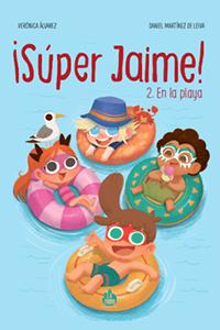 ¡Super Jaime 2! En la Playa