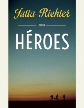 Héroes, de Jutta Richter