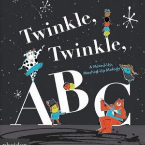 TWINKLE, TWINKLE, ABC, A MIXED-UP, MASHED-UP MELODY