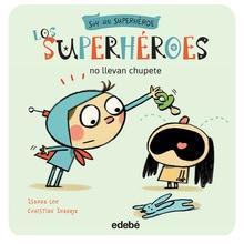 Los superhéroes no llevan chupete