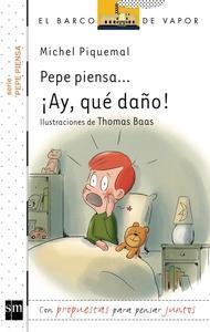 Pepe piensa. ¡Ay que daño!