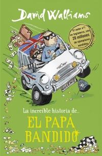 La increible historia de.. el papá bandido