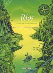 Ríos Un largo viaje por mares, lagos y ríos