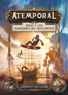 Atemporal 1. Diego y los guardianes del Vastlántico