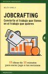 Jobcrafting convierte el trabajo que tienes en el trabajo que quieres