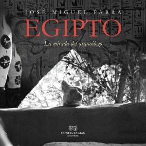 EGIPTO . LA MIRADA DEL ARQUEÓLOGO