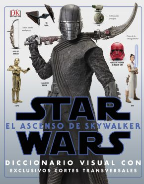 STAR WARS: EL ASCENSO DE SKYWALKER . EL DICCIONARIO VISUAL