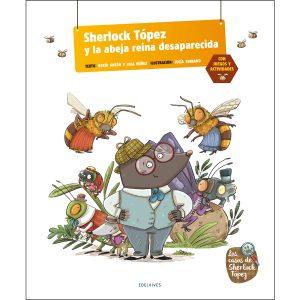 Sherlock Topez y la abeja reina desaparecida