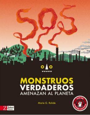 SOS Monstruos verdaderos amenazan el planeta