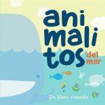 Animalitos del mar. Un libro rimado.