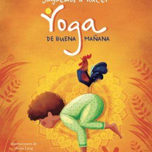 Juguemos a hacer Yoga de buena mañana