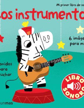 Los Instrumentos. Mi primer libro de sonidos.