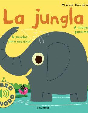 La jungla. Mi primer libro de sonidos.