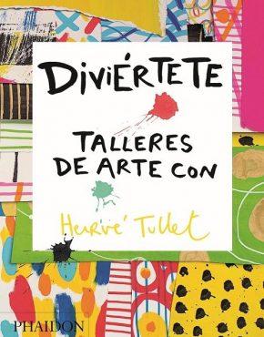 ¡Diviértete! Talleres de arte con Hervé Tullet