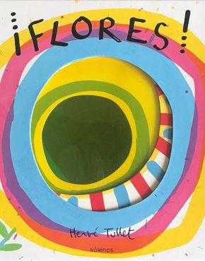 ¡Flores! de Hervé Tullet