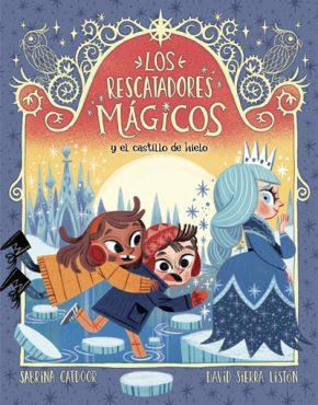 Los Rescatadores Mágicos 6. Y el castillo de hielo