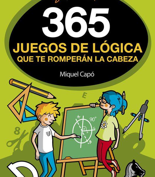 365 juegos de lógica que te romperán la cabeza
