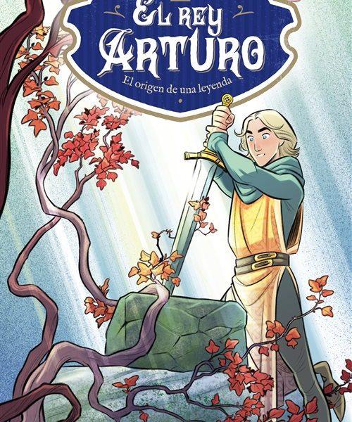 El Rey Arturo. El origen de una leyenda