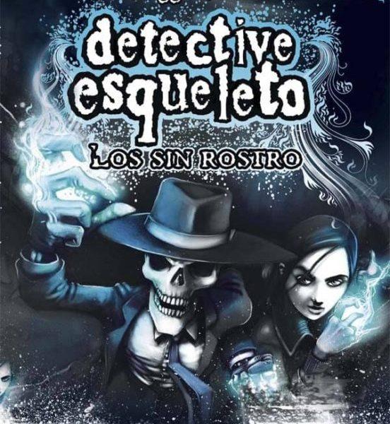 Detective esqueleto 3. Los sin rostro