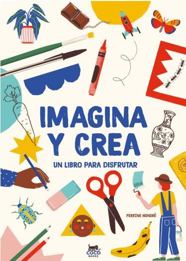 Imagina y crea. Un libro para disfrutar.