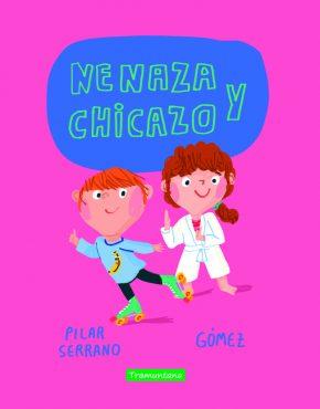 Nenaza y Chicazo