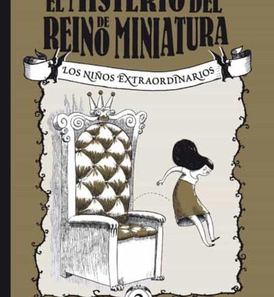 Los niños extraordinarios 2: El misterio del reino de Miniatura