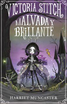 Victoria Stitch 1: Malvada y brillante