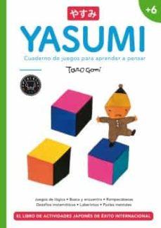 Yasumi +6 Cuaderno de juegos para aprender a pensar