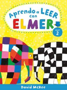 Aprendo a leer con Elmer. Nivel 2