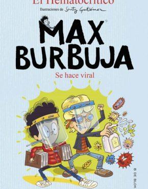 Se hace viral. Max Burbuja 3.