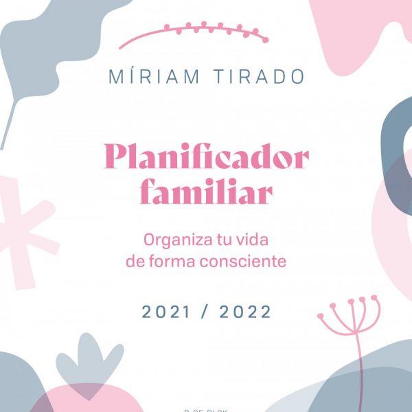Planificador familiar de Miriam Tirado. Organiza tu vida de forma consciente