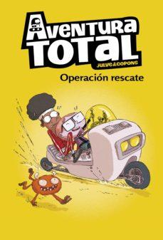Operación rescate. Aventura Total 4